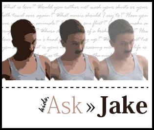 Ask Jake week six